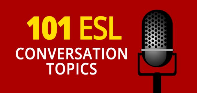 101 esl conversation topics