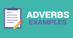 Adverbs List and Examples: Words that Describe Verbs