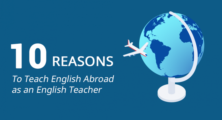 10 Reasons To Teach English Abroad as an English Teacher