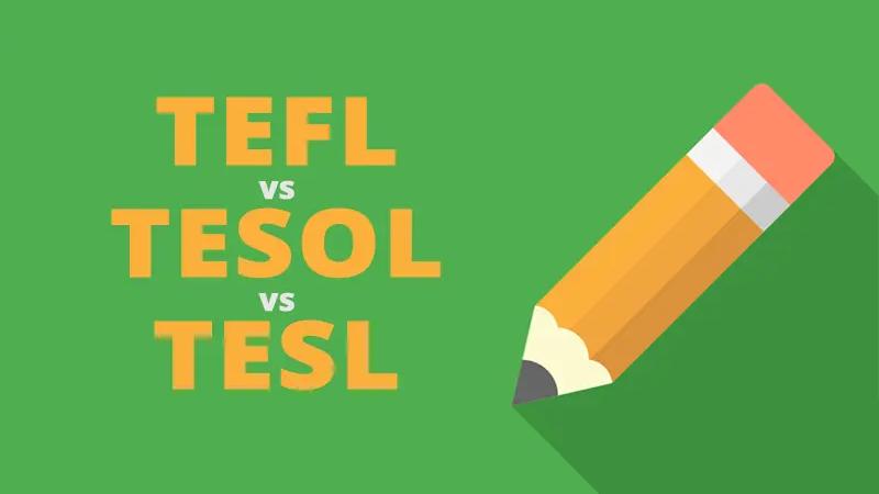 TEFL vs TESOL vs TESL