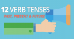 All 12 Verb Tenses in English – Past, Present and Future Verb Conjugation
