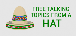 Free Talking Topics From a Hat