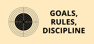 Goals Rules Discipline