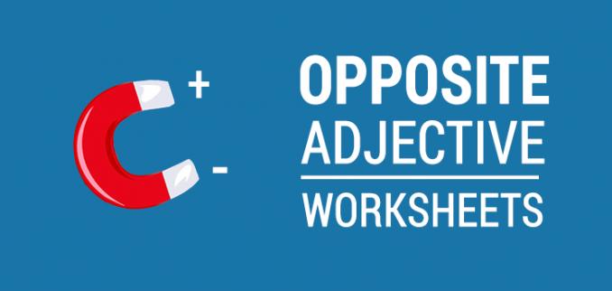opposite worksheets - adjectives
