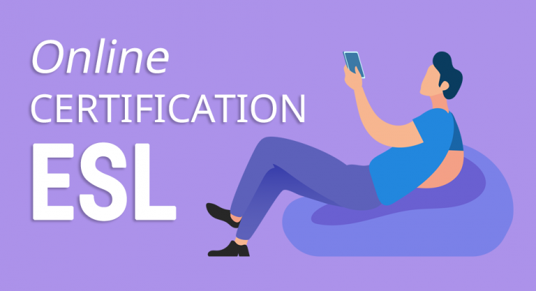 A Guide To Online ESL Certification
