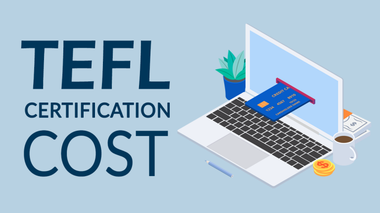 TEFL Certification Cost: Is It Worth the Price?