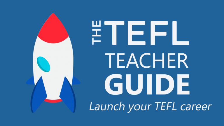 The Ultimate TEFL Teacher Guide